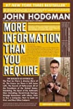 Hodgman, John: More Information Than You Require