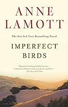 Imperfect Birds: A Novel by Anne Lamott