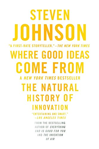 where-good-ideas-come-from-the-natural-history-of-innovation