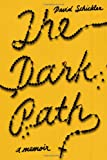 Schickler, David: The Dark Path: A Memoir