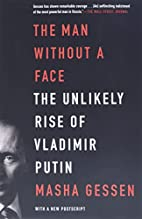 The Man Without a Face: The Unlikely Rise of…