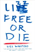 Lizz Free or Die: Essays by Lizz Winstead