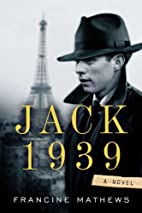 Jack 1939 by Francine Mathews