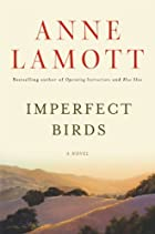 Imperfect Birds: A Novel by Anne Lamott