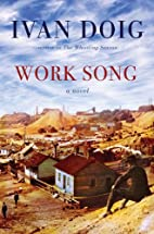 Work Song by Ivan Doig