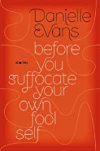 Before You Suffocate Your Own Fool Self by…