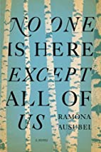No One is Here Except All of Us by Ramona…