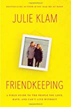 Friendkeeping: A Field Guide to the People…