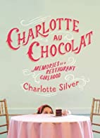 Charlotte Au Chocolat: Memories of a…