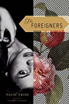 The Foreigners by Maxine Swann