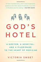 God's Hotel: A Doctor, a Hospital, and…