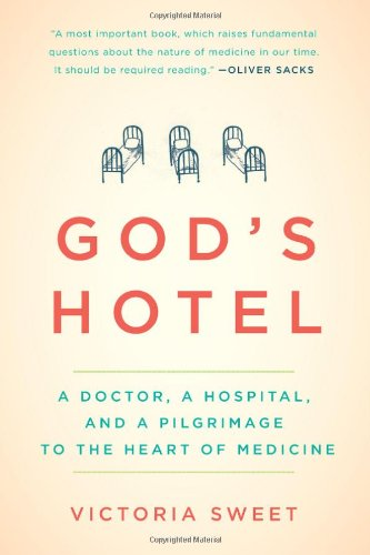 gods-hotel-a-doctor-a-hospital-and-a-pilgrimage-to-the-heart-of-medicine