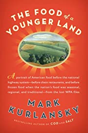 The Food of a Younger Land: A Portrait of…