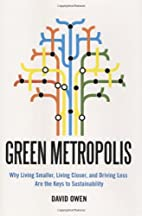 Green Metropolis: Why Living Smaller, Living…
