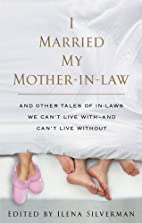 I Married My Mother-In-Law by Ilena…