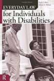 Colker, Ruth: Everyday Law for Individuals with Disabilities