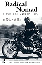 Radical Nomad: C. Wright Mills and His Times…