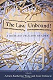 Delgado, Richard: The Law Unbound!: A Richard Delgado Reader