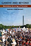 Cortright, David: Gandhi And Beyond: Nonviolence for an Age of Terrorism
