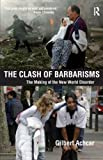 Achcar, Gilbert: The Clash of Barbarisms: The Making of the New World Disorder