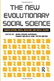Niedenzu, Heinz-Jurgen: The New Evolutionary Social Science: Human Nature, Social Behavior, and Social Change