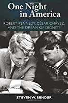 One Night in America: Robert Kennedy, Cesar…