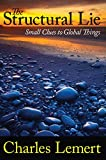 Lemert, Charles: The Structural Lie: Small Clues to Global Things (Great Barrington Books)