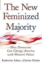 The New Feminized Majority: How Democrats…