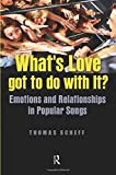 Scheff, Thomas J.: What's Love Got to Do with It?: Emotions and Relationships in Pop Songs