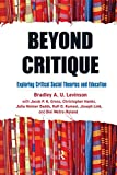Levinson, Bradley: Critical Social Theories and Education: Relations and Possibilities
