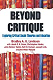 Levinson, Bradley: Beyond Critique: Exploring Critical Social Theories and Education