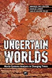 Immanuel Wallerstein: Uncertain Worlds: World-systems Analysis in Changing Times