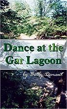 Dance at the Gar Lagoon by Betty Dement