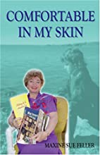 Comfortable In My Skin by Maxine Sue Feller