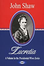 Lucretia (Presidential Wives Series) by John…