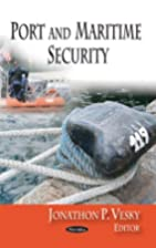 Port and maritime security by Jonathan P.…