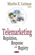 Telemarketing: Regulation, Response And…