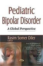 Pediatric Bipolar Disorder: A Global…