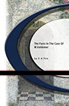 The Facts in the Case of M. Valdemar by…