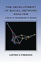 The Development of Social Network Analysis:…