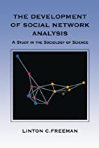 The Development of Social Network Analysis:…