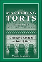 Mastering Torts: A Student's Guide to The…