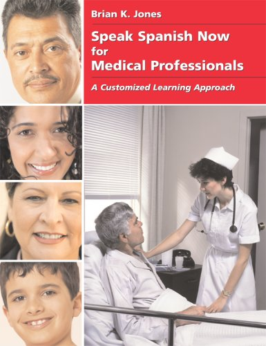 speak-spanish-now-for-medical-professionals-english-and-spanish-edition