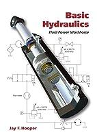 Basic Hydraulics: Fluid Power Workhorse by…