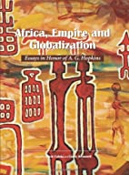 Africa, Empire and Globalization: Essays in…