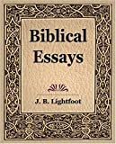 Lightfoot, J. B.: Biblical Essays 1904