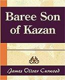 James Curwood: Baree Son of Kazan - 1917