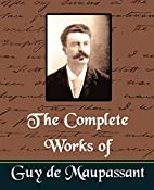 The Complete Works of Guy de Maupassant (New…