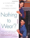 Lupo, Joe: Nothing to Wear?: A Five-Step Cure for the Common Closet