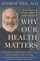 Why Our Health Matters: A Vision of Medicine…